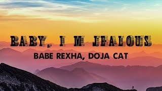 Bebe Rexha   Baby, I'm Jealous ft  Doja Cat Lyrics