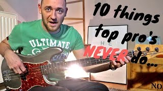 10 Things Professional Musicians NEVER do (hopefully!)