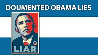 Top 7 Documented Obama Lies - Number 7 Is The Worst - Thanks Obama