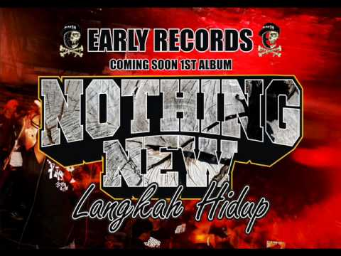 COMING SOON 1ST ALBUM NOTHING NEW - LANGKAH HIDUP (C) 2014 EARLY RECORDS