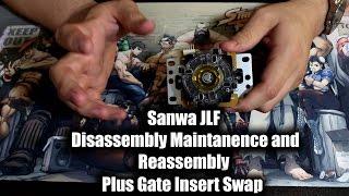 Sanwa JLF Dissasembly - Assembly - Maintenance - Lubrication and Gate Insert Swap