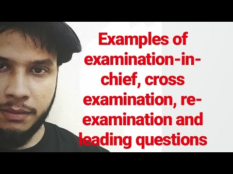Download Court examples of Examination-in-chief, cross examination, re-examination and leading questions Mp4 HD Video and MP3