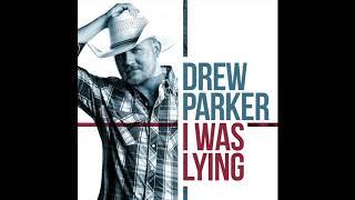 Drew Parker I Was Lying