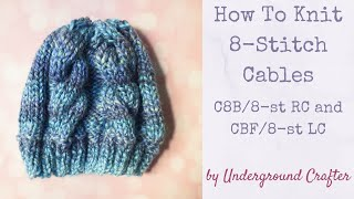 How to knit 8-stitch cables (C8B, C8F, 8-st LC, 8-st RC)