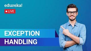 Exception Handling In Python | Exceptions In Python | Python Training | Edureka | Python Live - 4
