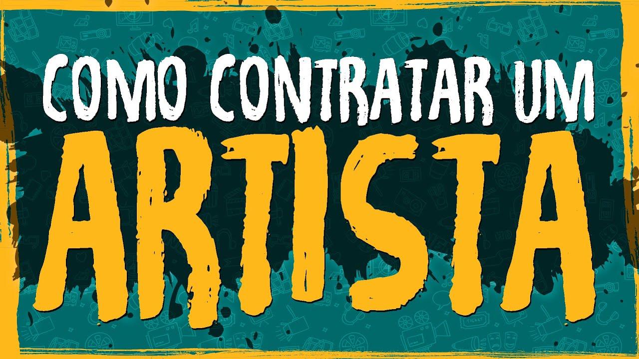 Como Contratar um Artista?