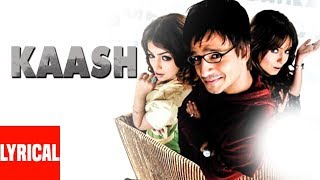 Kaash Lyrical Video   Home Delivery - Aapko Ghar Tak   Vivek Obrai, Mahima Chaudhary