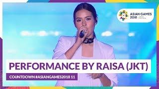 Countdown #AsianGames2018 11 - Performance By Raisa (JKT)