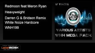 Redmoon feat Meron Ryan - Heavyweight (Darren G & Bridson Remix)