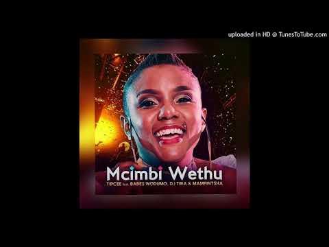 Download Tipcee-Umcimbi-Wethu-ft.-Babes-Wodumo-DJ-Tira-Mampintsha HD Mp4 3GP Video and MP3