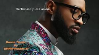 Ric Hassani Gentleman (DMANPRESENTS Remix)