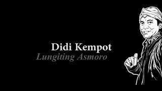 Didi Kempot - Lungiting Asmoro Lirik