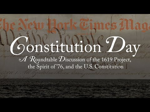 Constitution Day Discussion of the 1619 Project, the Spirit of '76, and the U.S. Constitution
