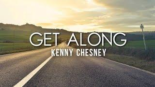 Kenny Chesney   Get Along (Lyrics)