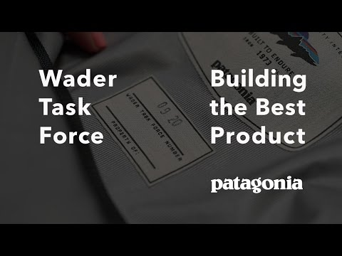 Patagonia's Wader Task Force: Building the Best Product