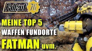 Top 5 Waffenfundorte   Fatman, Kalieber 50, Alien Blaster uvm   Fallout 76