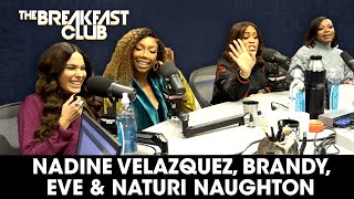 Eve, Naturi Naughton, Nadine Velazquez & Brandy On 'Queens', Sisterhood, Returning To Music + More