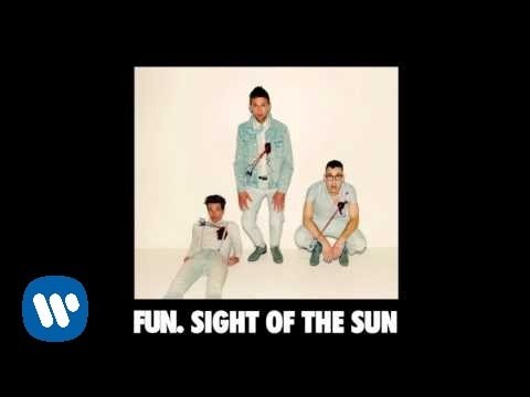 Sight of the Sun performed by fun.