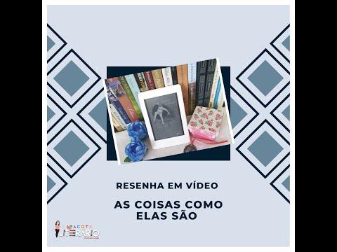 RESENHA EM VÍDEO: AS COISAS COMO ELAS SÃO | KARLA SAMIRA | PACOTE LITERÁRIO