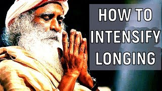 Just spend a few days sitting in your room- Sadhguru about longing