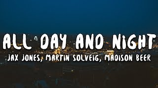 Jax Jones, Madison Beer, Martin Solveig - All Day And Night  S