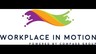 Workplace in Motion Wellness - Powered by Compass Group
