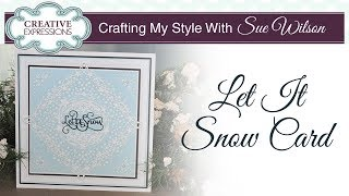 Let It Snow Card | Crafting My Style With Sue Wilson