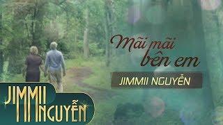 Mãi Mãi Bên Em - Jimmii Nguyễn