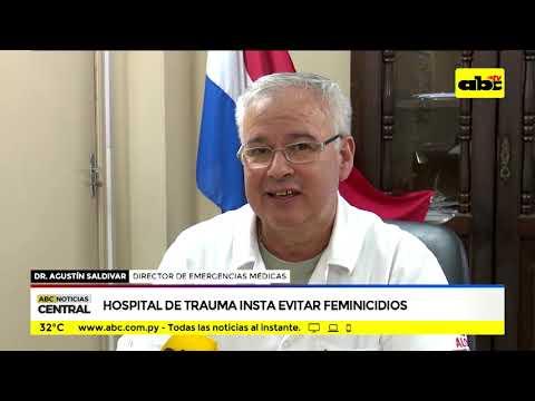Hospital de trauma insta a evitar feminicidios
