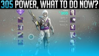 Destiny 2 | 305 Power, Now What? (What to do after 305!)