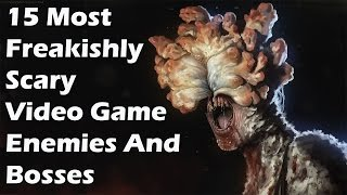 15 Most Freakishly Scary Video Game Enemies And Bosses
