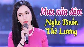 Mưa Nửa Đêm lấy đi nước mắt hàng triệu người nghe - LK Bolero Nhạc Vàng Mới Hay Nhất 2018