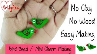 How To Make Bird Bead / Charms / Trinkets Without Clay