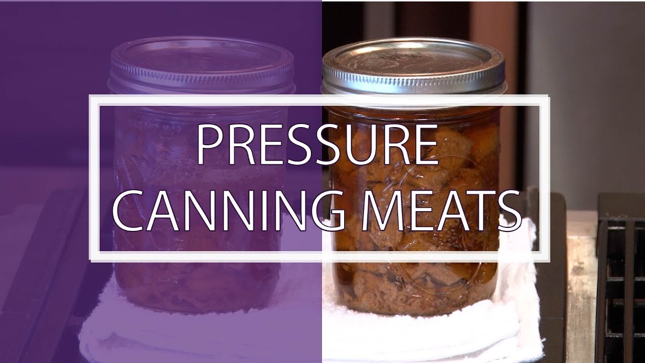 Pressure Canning Meats