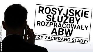 """Rosyjskie FSB rozpracowywało ABW. Kulisy operacji """"Wołga""""!"""