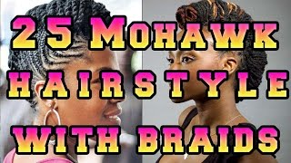 Mohawk Hairstyle For Black Women With Braids