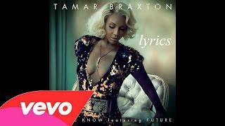 Tamar Braxton - Let Me Know (Lyrics Video) feat. Future