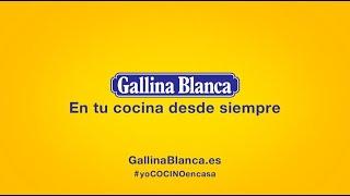 Gallina Blanca En tu cocina desde siempre #yoMEQUEDOencasa #yoCOCINOencasa anuncio