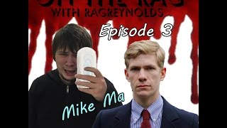 On The Rag #3 - Mike Ma