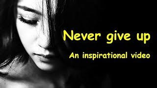 Never give up motivational video   Believe in yourself   It's possible – inspirational quotes