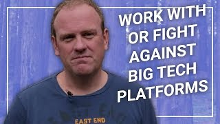 Work with or fight against Google, Facebook and other Amazon's ...