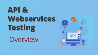 Overview on Webservices API Testing || API Testing Beginner's Tutorial