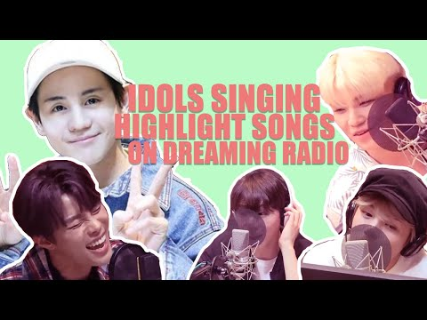 "Kpop Idol Sing Highlight Songs On ""Dreaming Radio"" [Compilation]"