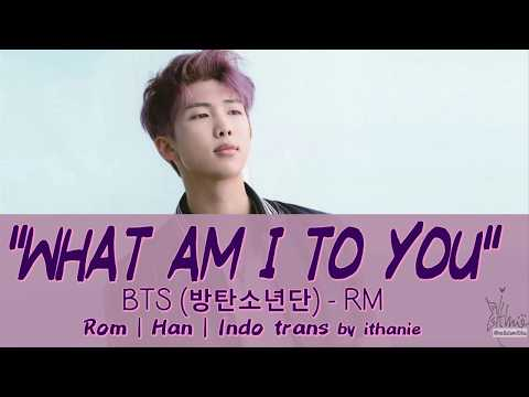 [SUB INDO] BTS (방탄소년단) RM - Intro: WHAT AM I TO YOU [Rom | Han | Indo]