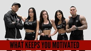 What Keeps You Motivated