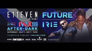 Future Irie Weekend at E11EVEN MIAMI Teaser