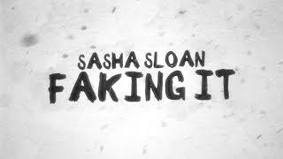 Sasha Sloan   Faking It (Lyric Video)