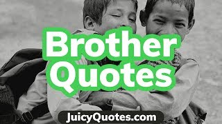 Brother Quotes And Sayings - Great For Brothers Or Sisters To Share With Their Big Or Small Brother