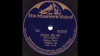 """Henry Burr """"Christ, My All"""" hymn sacred gospel"""