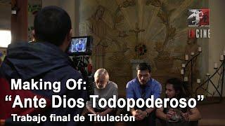 CORTO DE LA SEMANA | Making Of: Ante Dios Todopoderoso